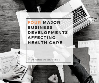 Four Major Developments Affecting Health Care