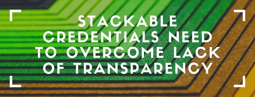 Stackable credentials in health care need to overcome lack of transparency