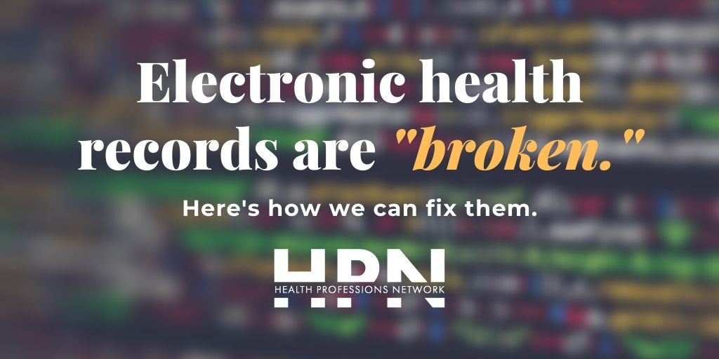 "Electronic health records are ""broken."" Here's how we can fix them. - Health Professions Network"