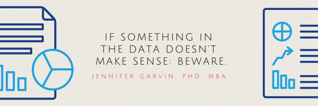 "Data's Potential in Healthcare Delivery: Pull Quote - ""If something in the data doesn't make sense: beware."" - Jennifer Garvin, PhD, MBA"