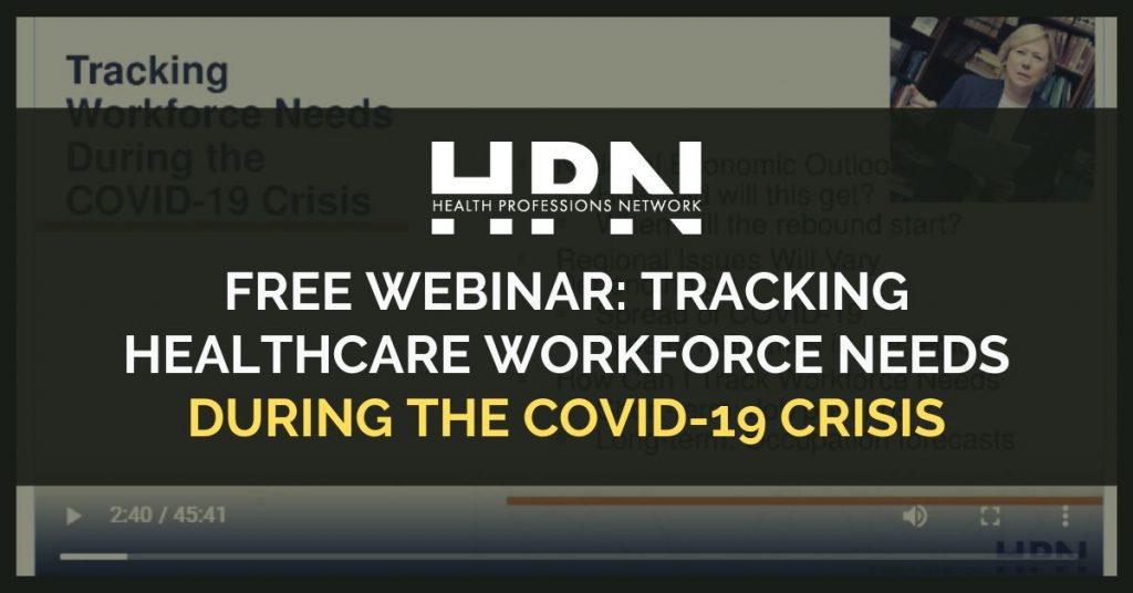 HPN - Health Professions Network: Free Webinar - Tracking healthcare workforce needs during the covid-19 crisis. Healthcare Data webinars On-Demand