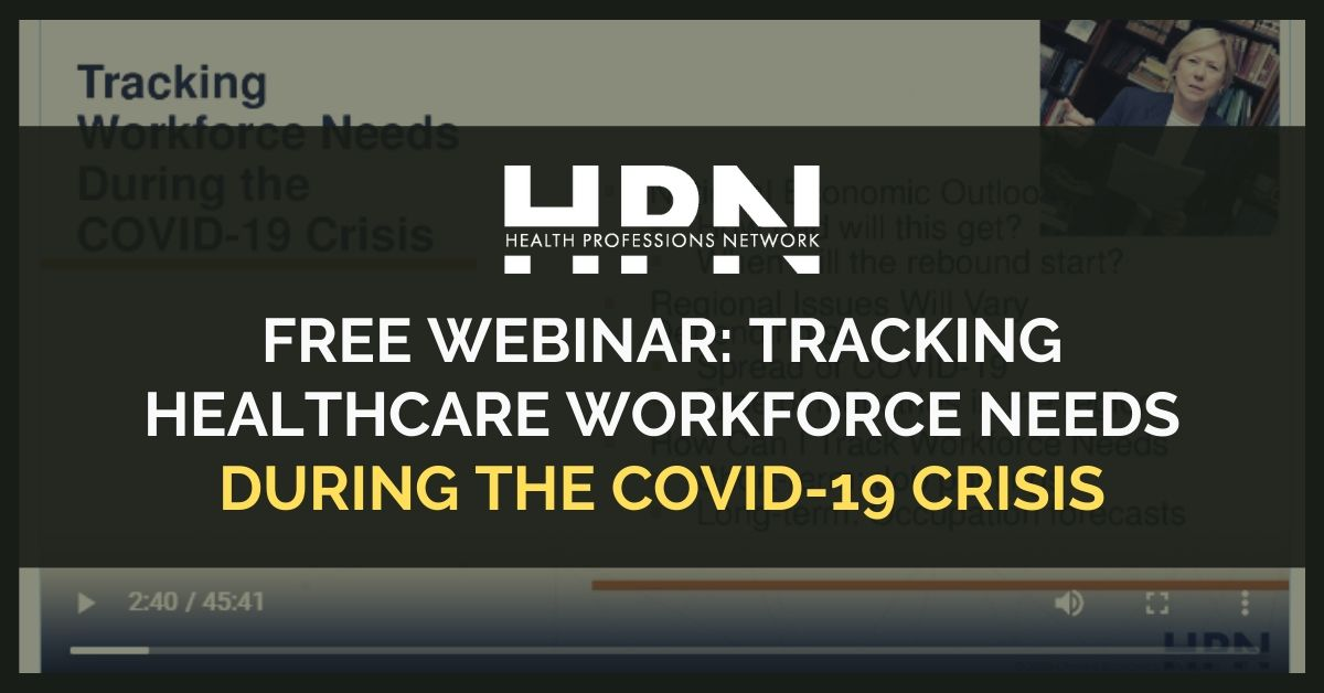 HPN - Health Professions Network: Free Webinar - Tracking healthcare workforce needs during the covid-19 crisis