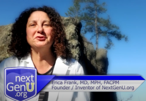 Erica Frank, MD, MPH, FACPM - Founder / Inventor of NextGenuU.org - Online Learning in Healthcare